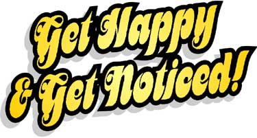 Get Happy & Get Noticed
